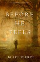 Before He Feels - Блейк Пирс A Mackenzie White Mystery