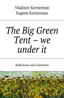 The Big Green Tent – we under it. Reflections and Comments - Vladimir Kernerman