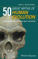 50 Great Myths of Human Evolution. Understanding Misconceptions about Our Origins - John Relethford H.