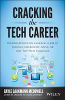 Cracking the Tech Career. Insider Advice on Landing a Job at Google, Microsoft, Apple, or any Top Tech Company - Gayle McDowell Laakmann