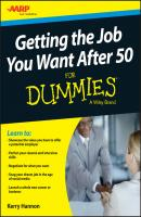 Getting the Job You Want After 50 For Dummies - Kerry  Hannon