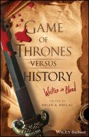 Game of Thrones versus History. Written in Blood - Brian Pavlac A.