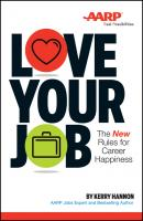 Love Your Job. The New Rules for Career Happiness - Kerry  Hannon