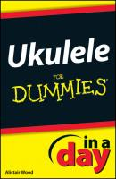 Ukulele In A Day For Dummies - Alistair  Wood