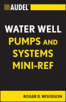 Audel Water Well Pumps and Systems Mini-Ref - Roger Woodson D.