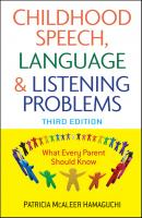 Childhood Speech, Language, and Listening Problems - Patricia Hamaguchi McAleer
