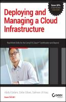 Deploying and Managing a Cloud Infrastructure. Real-World Skills for the CompTIA Cloud+ Certification and Beyond: Exam CV0-001 - Abdul  Salam
