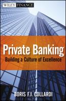 Private Banking. Building a Culture of Excellence - Boris Collardi F.J.