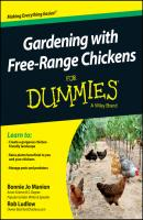 Gardening with Free-Range Chickens For Dummies - Robert Ludlow T.