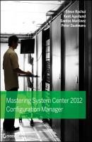 Mastering System Center 2012 Configuration Manager - Steve  Rachui