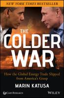 The Colder War. How the Global Energy Trade Slipped from America's Grasp - Marin  Katusa