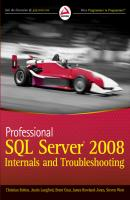 Professional SQL Server 2008 Internals and Troubleshooting - Steven  Wort