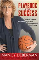 Playbook for Success. A Hall of Famer's Business Tactics for Teamwork and Leadership - Nancy  Lieberman