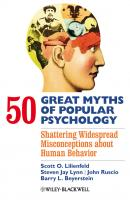 50 Great Myths of Popular Psychology. Shattering Widespread Misconceptions about Human Behavior - John  Ruscio