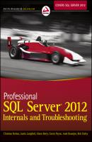 Professional SQL Server 2012 Internals and Troubleshooting - Christian  Bolton