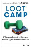 Lootcamp. 4 Weeks to Reducing Debt and Increasing Your Financial Fitness - Laura McDonald J.