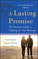 A Lasting Promise. The Christian Guide to Fighting for Your Marriage - Daniel  Trathen