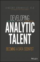 Developing Analytic Talent. Becoming a Data Scientist - Vincent  Granville