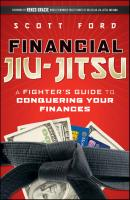 Financial Jiu-Jitsu. A Fighter's Guide to Conquering Your Finances - Scott  Ford