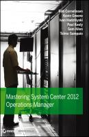 Mastering System Center 2012 Operations Manager - Kevin  Greene