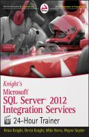 Knight's Microsoft SQL Server 2012 Integration Services 24-Hour Trainer - Mike  Davis