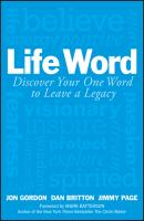 Life Word. Discover Your One Word to Leave a Legacy - Jon  Gordon