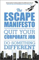 The Escape Manifesto. Quit Your Corporate Job. Do Something Different! - Escape City The