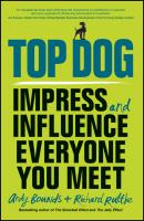Top Dog. Impress and Influence Everyone You Meet - Andy  Bounds