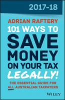 101 Ways to Save Money on Your Tax - Legally! 2017-2018 - Adrian  Raftery