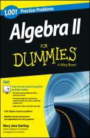Algebra II: 1,001 Practice Problems For Dummies (+ Free Online Practice) - Mary Jane Sterling