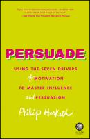 Persuade. Using the seven drivers of motivation to master influence and persuasion - Philip  Hesketh