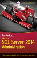 Professional Microsoft SQL Server 2014 Administration - Brian  Knight