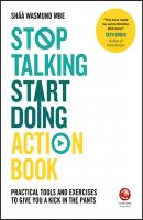 Stop Talking, Start Doing Action Book. Practical tools and exercises to give you a kick in the pants - Shaa  Wasmund