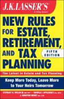 JK Lasser's New Rules for Estate, Retirement, and Tax Planning - J. Busby Winston