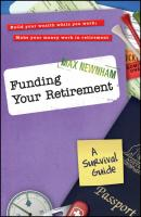 Funding Your Retirement. A Survival Guide - Max  Newnham