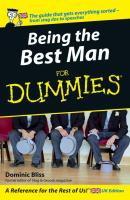 Being The Best Man For Dummies - Dominic  Bliss