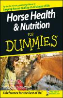 Horse Health and Nutrition For Dummies - Audrey Pavia