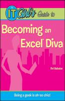 The IT Girl's Guide to Becoming an Excel Diva - Ani  Babaian