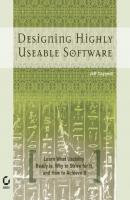 Designing Highly Useable Software - Jeff  Cogswell