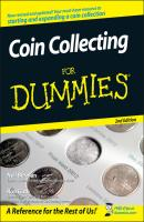 Coin Collecting For Dummies - Ron  Guth