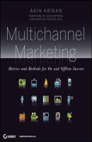 Multichannel Marketing. Metrics and Methods for On and Offline Success - Akin  Arikan