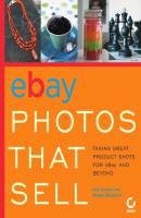 eBay Photos That Sell. Taking Great Product Shots for eBay and Beyond - Dan Gookin