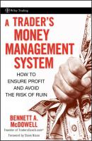 A Trader's Money Management System. How to Ensure Profit and Avoid the Risk of Ruin - Steve  Nison