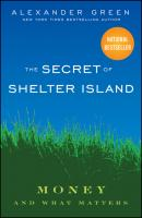 The Secret of Shelter Island. Money and What Matters - Alexander  Green