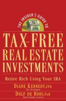 The Insider's Guide to Tax-Free Real Estate Investments. Retire Rich Using Your IRA - Diane  Kennedy