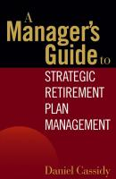 A Manager's Guide to Strategic Retirement Plan Management - Daniel  Cassidy