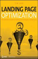 Landing Page Optimization. The Definitive Guide to Testing and Tuning for Conversions - Tim  Ash