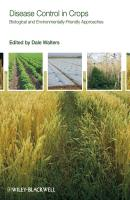 Disease Control in Crops. Biological and Environmentally-Friendly Approaches - Dale  Walters
