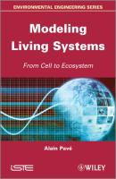 Modeling of Living Systems. From Cell to Ecosystem - Alain  Pave