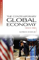 The Contemporary Global Economy. A History since 1980 - Alfred E. Eckes, Jr.